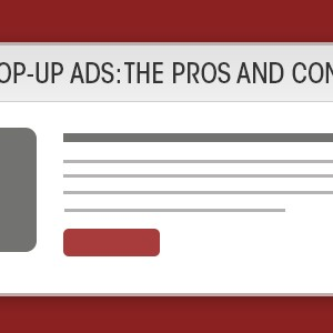 Pop-up ads: The Pros and Cons