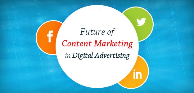 Future of Content Marketing in Digital Advertising