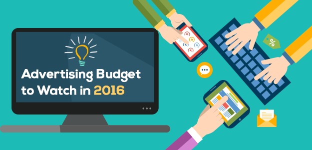 Advertising Budget to Watch in 2016