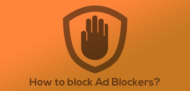 How to Block Ad Blockers?