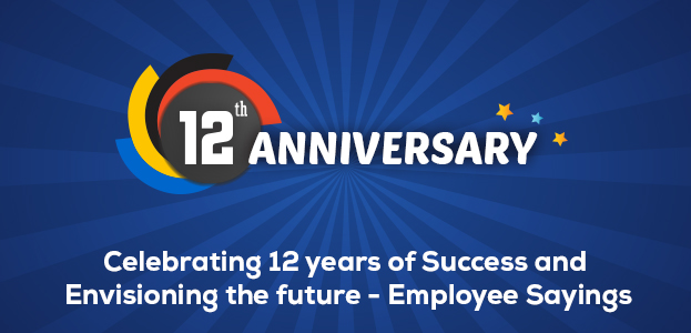 Celebrating 12 years of Success and Envisioning the future – Employee Sayings