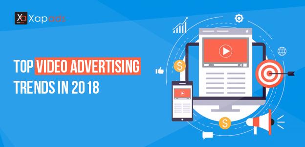 Top Video Advertising Trends in 2018