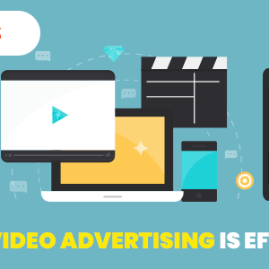 Why Video Advertising is Effective