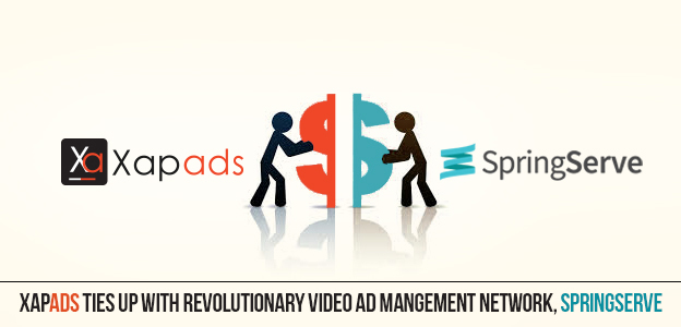 Xapads ties up with revolutionary Video Ad Mangement Network, SpringServe